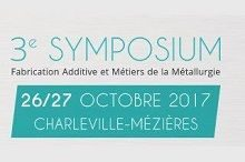 3ème Symposium 2017 Fabrication Additive