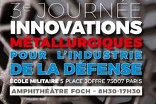 3e Journée Innovations métallurgiques pour l'industrie de la Défense